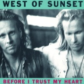 West Of Sunset - Before I Trust My Heart