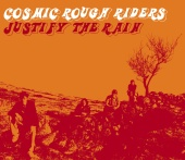 Cosmic Rough Riders - Justify The Rain