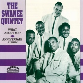 The Swanee Quintet - What About Me?/Anniversary Album