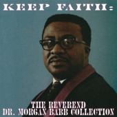 Reverend Dr. Morgan Babb - Keep Faith: The Reverend Dr. Morgan Babb Collection