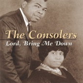 The Consolers - Lord, Bring Me Down