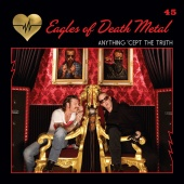 Eagles Of Death Metal - Anything 'Cept The Truth
