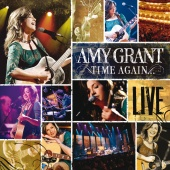 Amy Grant - Time Again [Live]