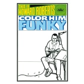 The Howard Roberts Quartet - This Is Howard Roberts Color Him Funky