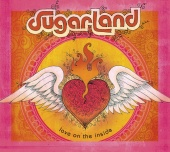 Sugarland - Love On The Inside