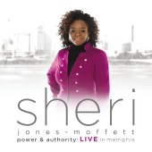 Sheri Jones-Moffett - Power & Authority (Live In Memphis)