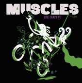 Muscles - Girl Crazy Go
