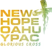 New Hope Oahu YPAC - Glorious Cross