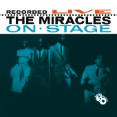 The Miracles - Recorded Live On Stage