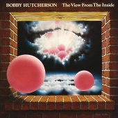 Bobby Hutcherson - The View From The Inside