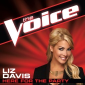Liz Davis - Here For The Party (The Voice Performance)