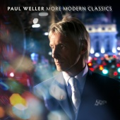 Paul Weller - More Modern Classics [Deluxe Edition]