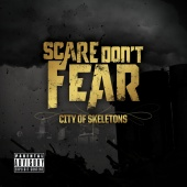 Scare Don't Fear - City Of Skeletons