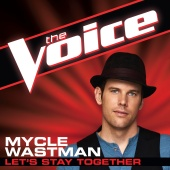 Mycle Wastman - Let's Stay Together (The Voice Performance)