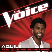 Aquile - You Give Me Something [The Voice Performance]