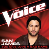 Sam James - You Give Love A Bad Name (The Voice Performance)
