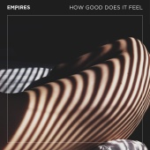 Empires - How Good Does It Feel