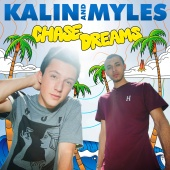 Kalin and Myles - Chase Dreams