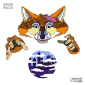 Hawk House - A Handshake To The Brain