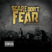 Scare Don't Fear - From The Ground Up