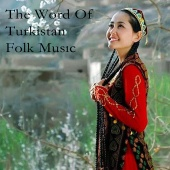 Abdullah Köse - The World Of Turkistan Folk Musıc