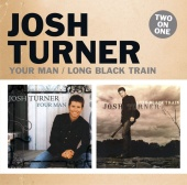 Josh Turner - Your Man / Long Black Train
