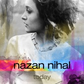 Nazan Nihal - Today