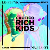 Caotico - Rich Kids (Lo-Fi-Fnk Remix)