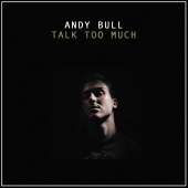 Andy Bull - Talk Too Much