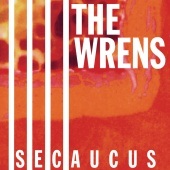 The Wrens - Secaucus