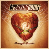 Breaking Point - Beautiful Disorder