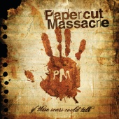 Papercut Massacre - If These Scars Could Talk