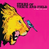 Stars Of Track And Field - A Time For Lions (Bonus Track Version)