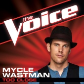 Mycle Wastman - Too Close (The Voice Performance)