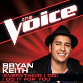Bryan Keith - (Everything I Do) I Do It For You (The Voice Performance)