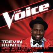 Trevin Hunte - How Am I Supposed To Live Without You (The Voice Performance)