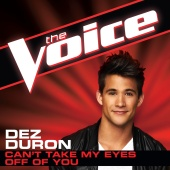 Dez Duron - Can't Take My Eyes Off Of You [The Voice Performance]
