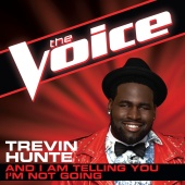 Trevin Hunte - And I Am Telling You I?m Not Going (The Voice Performance)