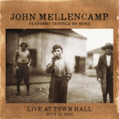 John Mellencamp - Performs Trouble No More Live At Town Hall