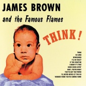 James Brown & The Famous Flames - Think!