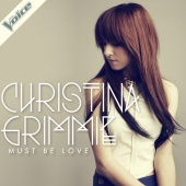Christina Grimmie - Must Be Love