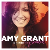 Amy Grant - In Motion [The Remixes]