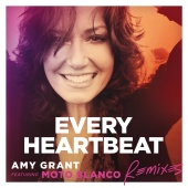 Amy Grant - Every Heartbeat [Remixes]