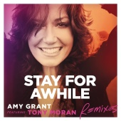 Amy Grant - Stay For Awhile [Remixes]