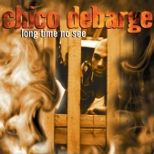 Chico DeBarge - Long Time No See