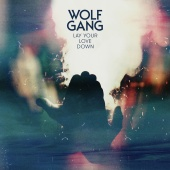 Wolf Gang - Lay Your Love Down