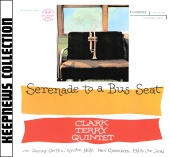 Clark Terry - Serenade To A Bus Seat [Keepnews Collection]
