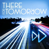 There For Tomorrow - A Little Faster (Single)