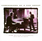 The Style Council - Confessions Of A Pop Group (Digitally Remastered)