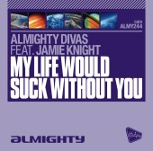 Almighty Divas - My Life Would Suck Without You